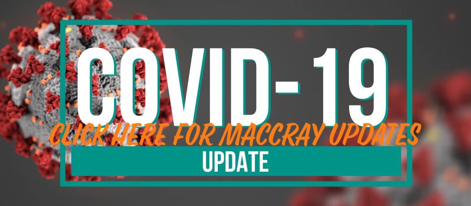 MACCRAY COVID-19 Information